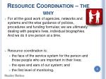 resource coordination the why6