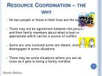 resource coordination the why7