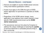waiver basics continued