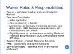 waiver roles responsibilities