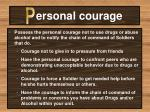 ersonal courage