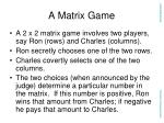 a matrix game