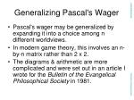generalizing pascal s wager30