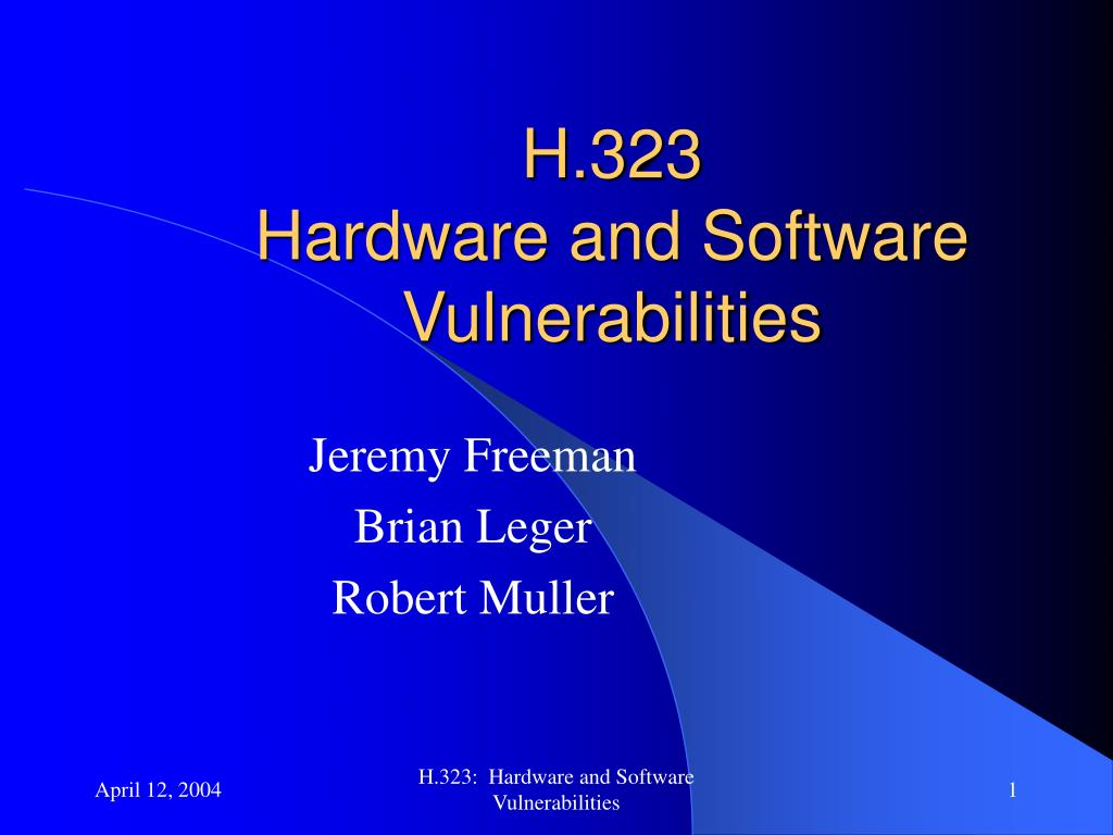 h 323 hardware and software vulnerabilities l.