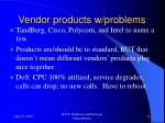 vendor products w problems