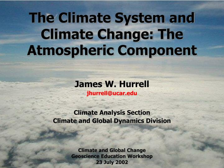 the climate system and climate change the atmospheric component n.