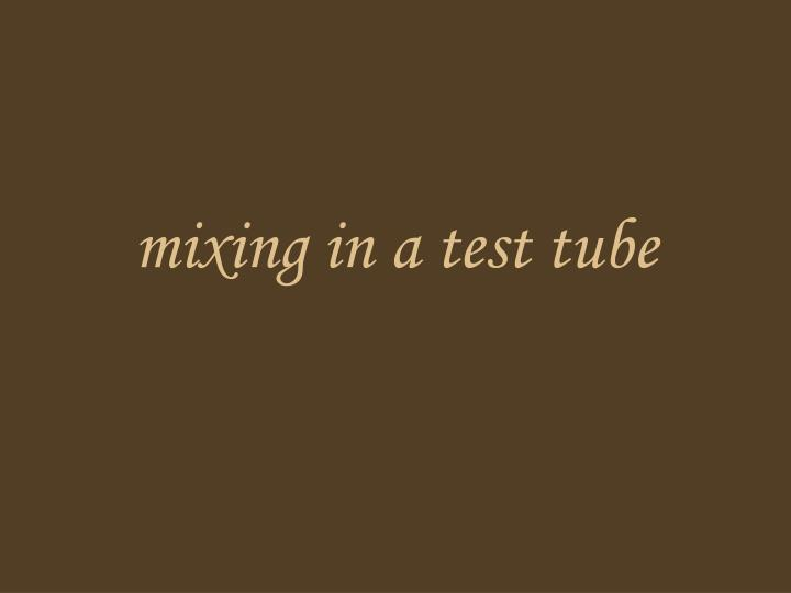 mixing in a test tube n.