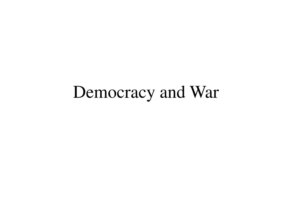 democracy and war l.