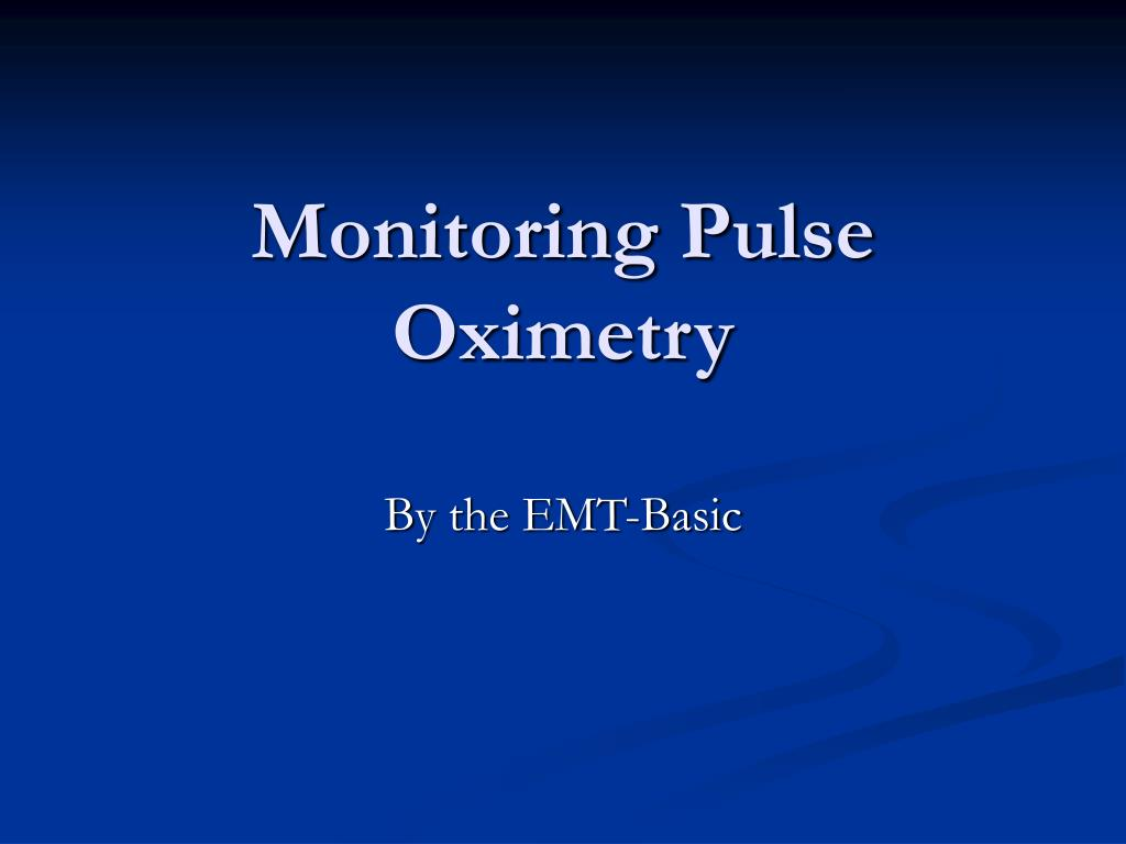 monitoring pulse oximetry l.