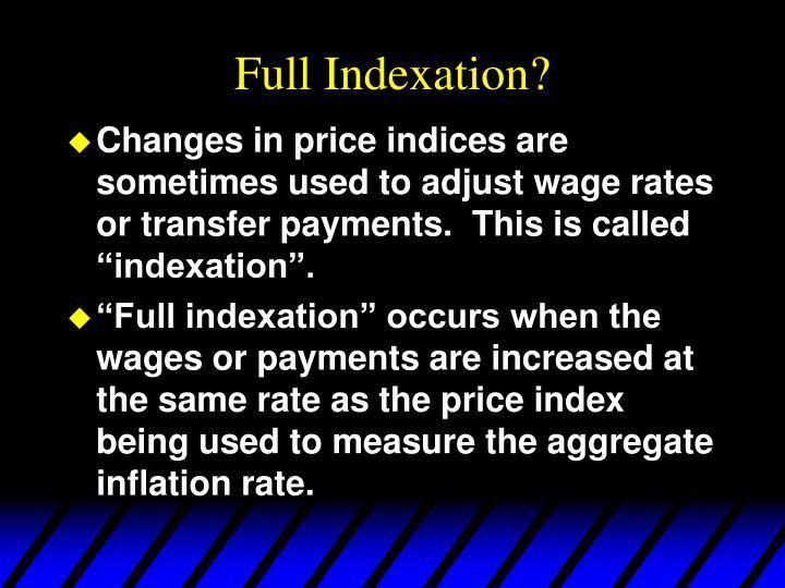 Full Indexation?