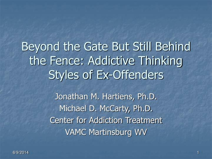 beyond the gate but still behind the fence addictive thinking styles of ex offenders n.