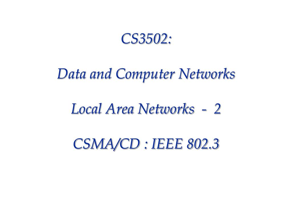 cs3502 data and computer networks local area networks 2 csma cd ieee 802 3 l.