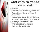 what are the transfusion alternatives
