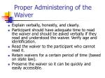proper administering of the waiver