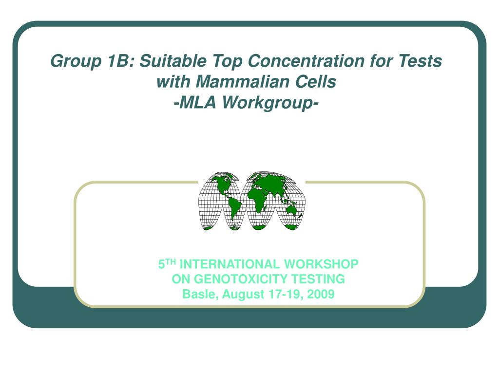 group 1b suitable top concentration for tests with mammalian cells mla workgroup l.