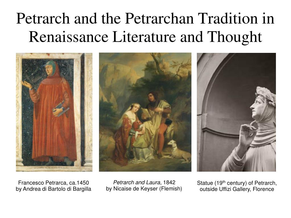 petrarch and the petrarchan tradition in renaissance literature and thought l.