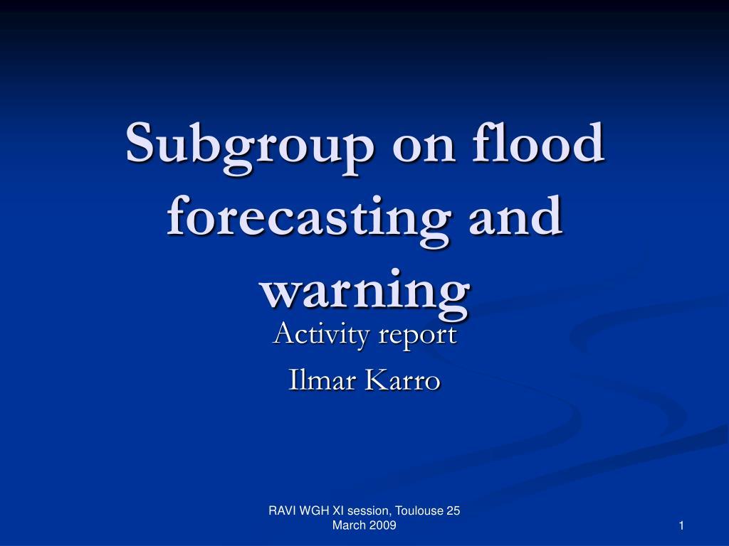 subgroup on flood forecasting and warning l.