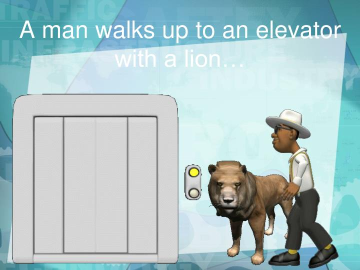 A man walks up to an elevator with a lion…