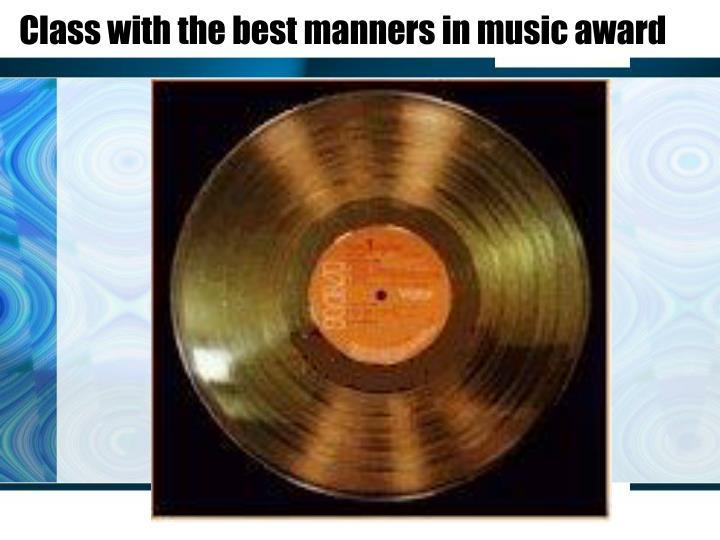 Class with the best manners in music award