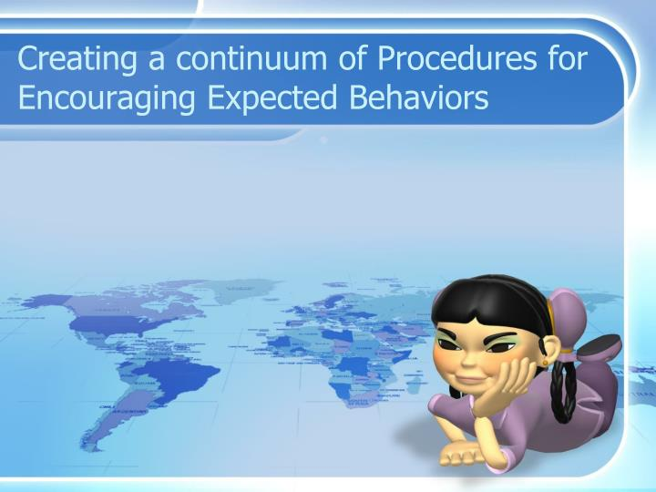 Creating a continuum of Procedures for Encouraging Expected Behaviors