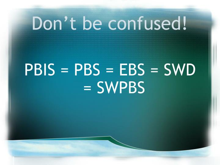 Don't be confused!