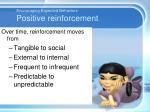 encouraging expected behaviors positive reinforcement