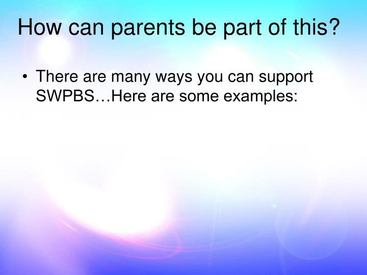 How can parents be part of this?