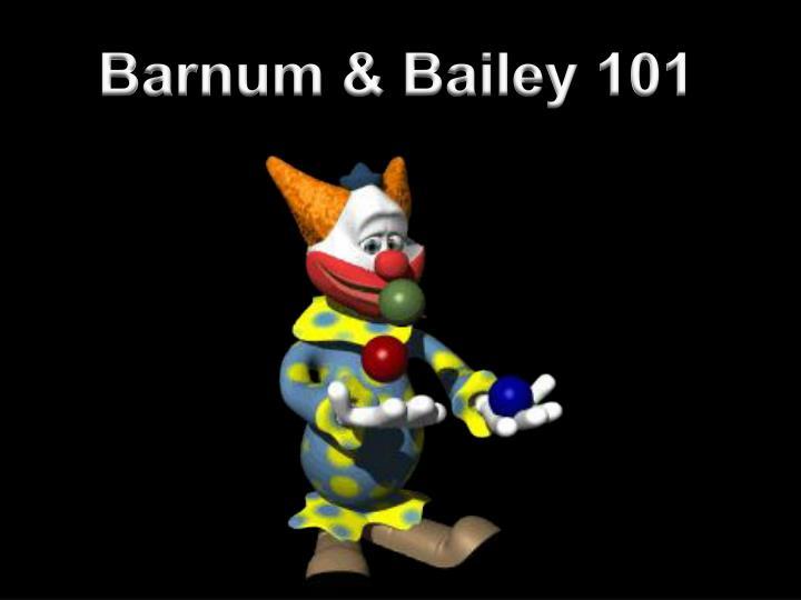 Barnum & Bailey 101