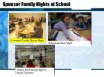sponsor family nights at school