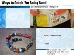 ways to catch em being good
