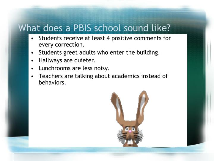 What does a PBIS school sound like?