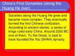 china s first dynasties along the huang he river