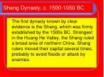 shang dynasty c 1500 1050 bc