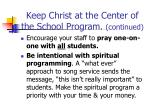 keep christ at the center of the school program continued