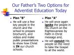 our father s two options for adventist education today