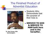 the finished product of adventist education
