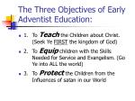 the three objectives of early adventist education