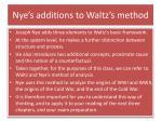nye s additions to waltz s method