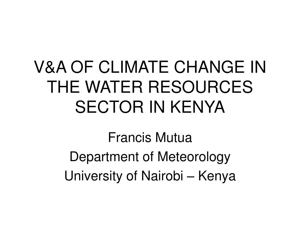 v a of climate change in the water resources sector in kenya l.