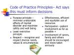 code of practice principles act says this must inform decisions