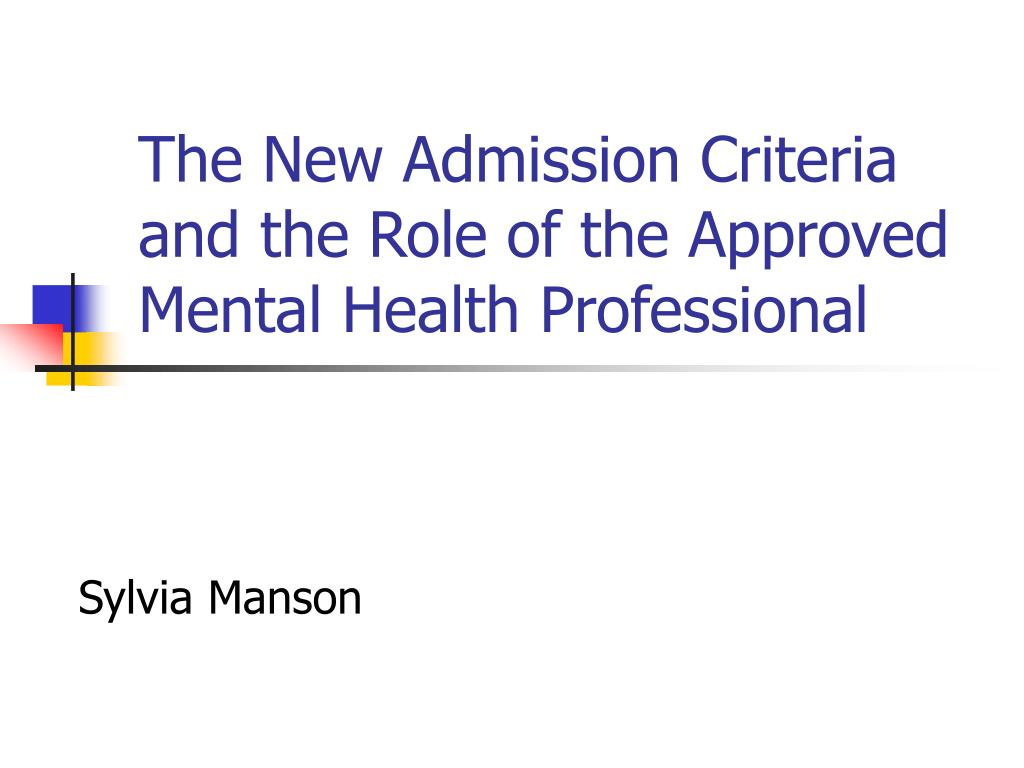 the new admission criteria and the role of the approved mental health professional l.