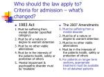 who should the law apply to criteria for admission what s changed