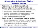 altering the animation station markers routes