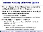 release arriving entity into system
