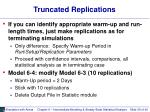truncated replications