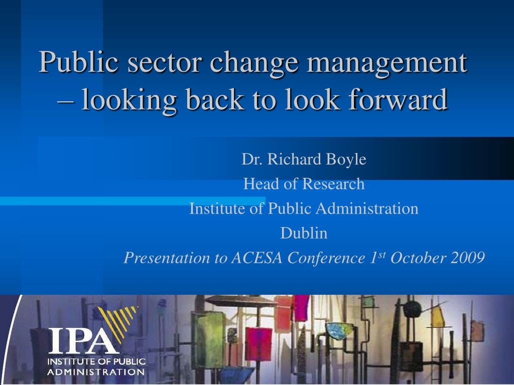 public sector change management looking back to look forward l.