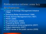 public service reform some key developments