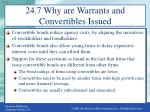 24 7 why are warrants and convertibles issued