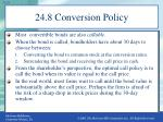 24 8 conversion policy