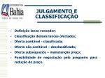 julgamento e classifica o